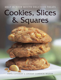 Cookies, Slices & Squares: by Pippa Cuthbert, Lindsay Cameron Wilson