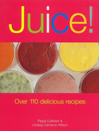 Juice! by Pippa Cuthbert and Lindsay Cameron Wilson